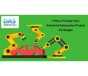 5 Ways to Keep Your Industrial Automation Project on Budget