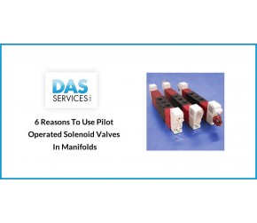 6 Reasons To Use Pilot Operated Solenoid Valves In Manifolds