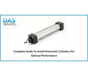 Complete Guide To Install Pneumatic Cylinders For Optimal Performance