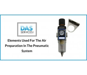 Elements Used For The Air Preparation In The Pneumatic System