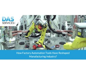 How Factory Automation Tools have Reshaped Manufacturing Industry?