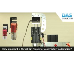 How Thrust Cut Nipper can improve your Factory Automation