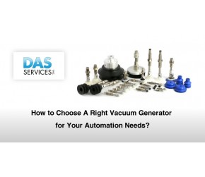 How to Choose A Right Vacuum Generator for Your Automation Needs
