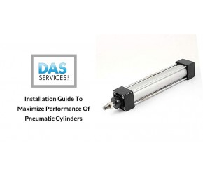Installation Guide to Maximize Performance of Pneumatic Cylinders