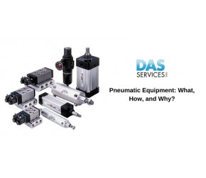 Pneumatic Equipment: What, How, and Why?
