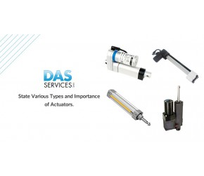 State Various Types and Importance of Actuators