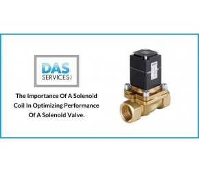 The Importance of a Solenoid Coil in Optimizing the Performance of a Solenoid Valve