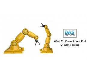 What To Know About End Of Arm Tooling