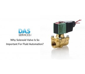 Why Solenoid Valve is so Important for Fluid Automation?